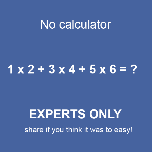 No calculator, Math Experts only.