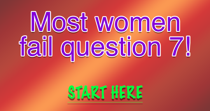 Most women will fail this question!