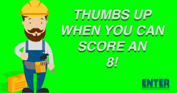 Can you score better than an 8?