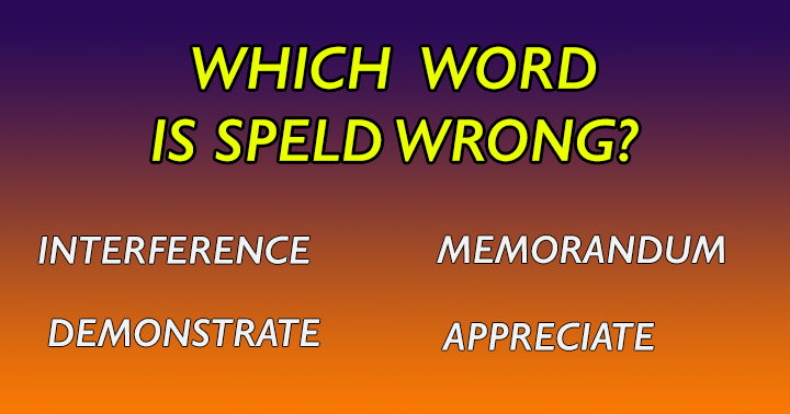 Which word is speld wrong?