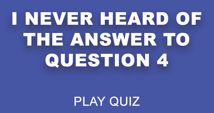 Do you know the answer to question 4