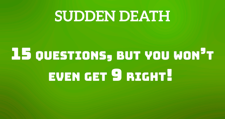 Sudden Death Quiz!