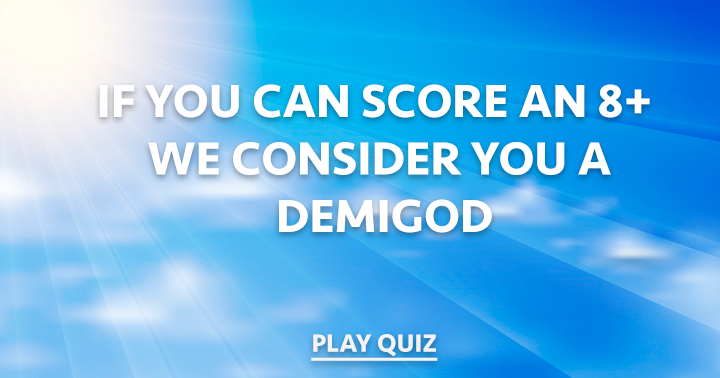 Are you a demigod?