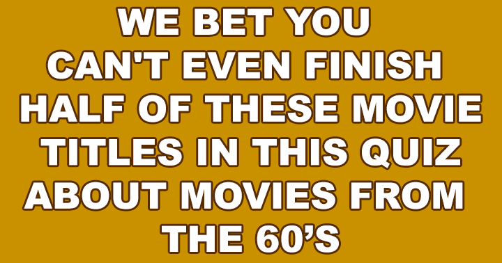 We bet you can't even finish half of these movie titles in this quiz