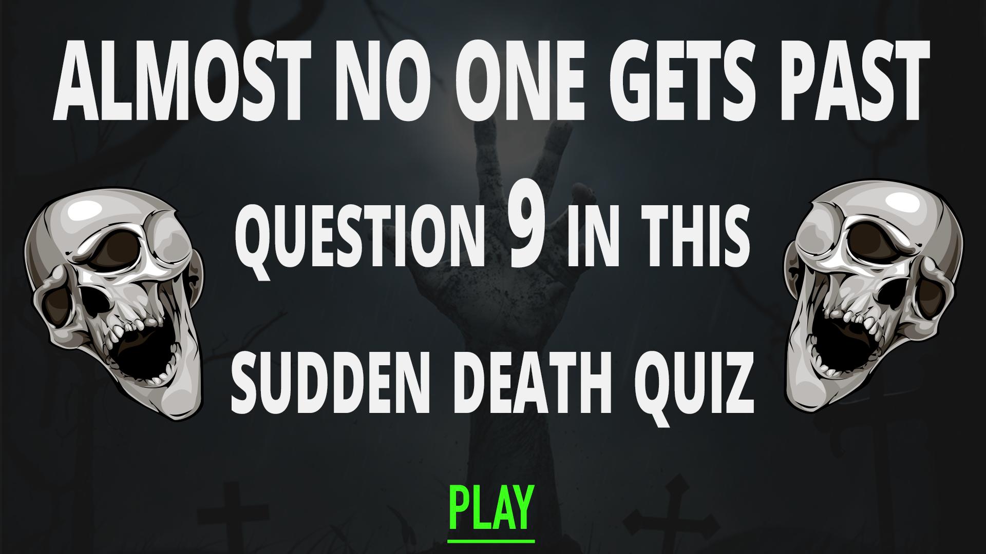 Sudden Death Quiz