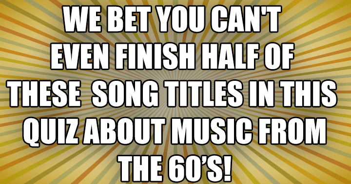 We bet you can't finish half of these song titles!