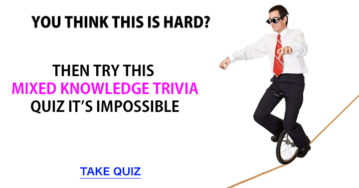 Impossible mixed knowledge trivia