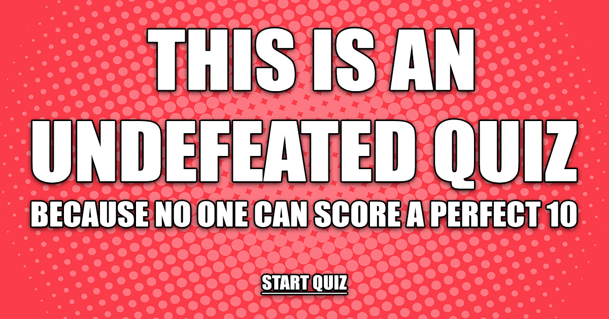 We dare you to defeat this quiz!