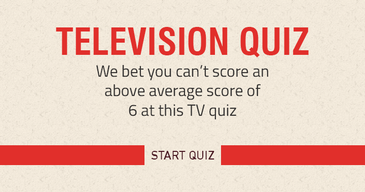 We bet you can't score 6 or better at this TV quiz
