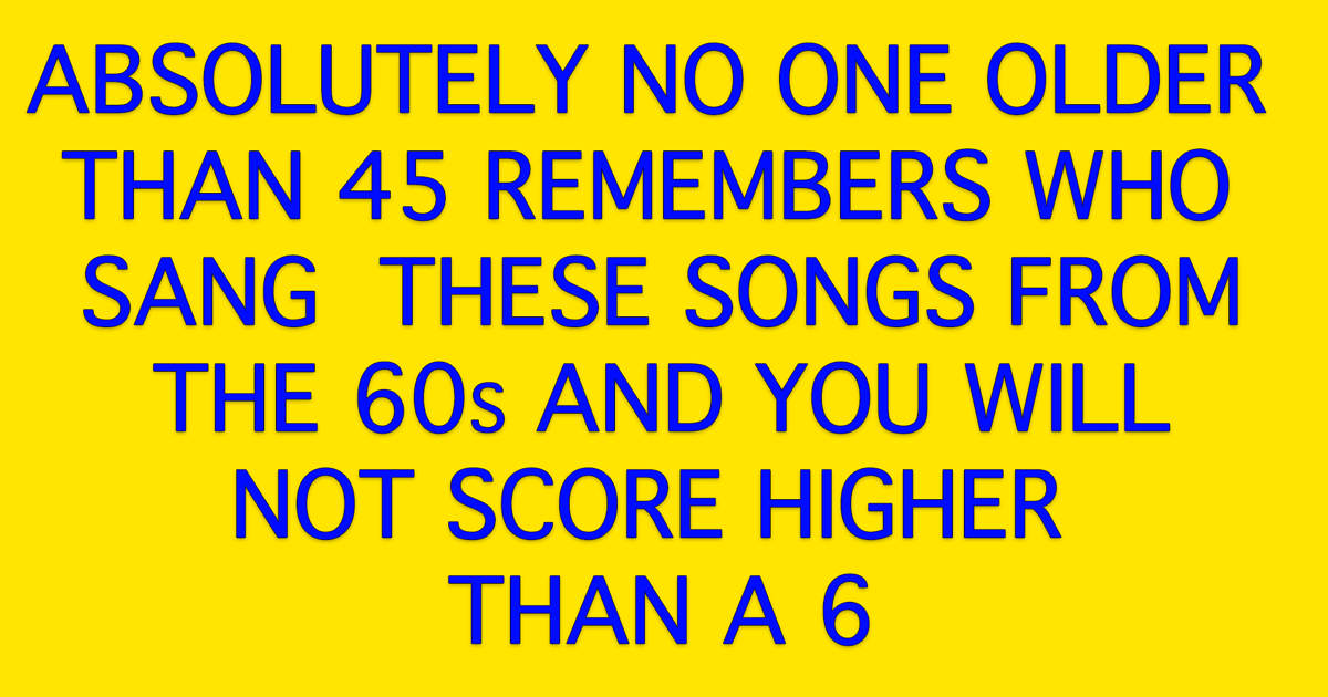 Who Sang These Songs From The 60s?