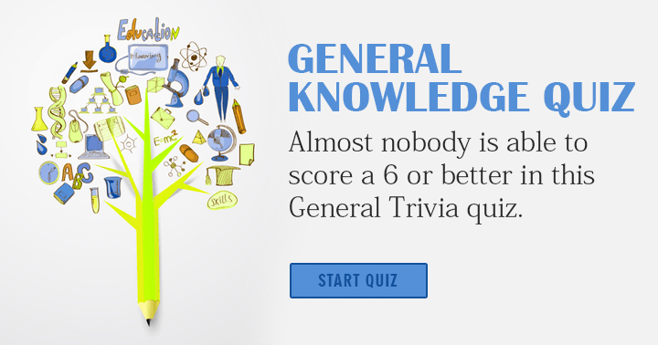 Almost nobody can score a 6 or better in this general knowledge quiz