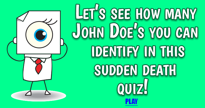 Can you identify all 15 John Doe's in this Sudden Death quiz?