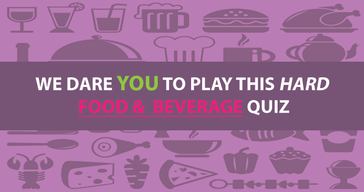 Can you handle the food & beverage quiz