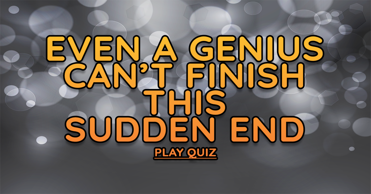 Mixed Sudden End Quiz