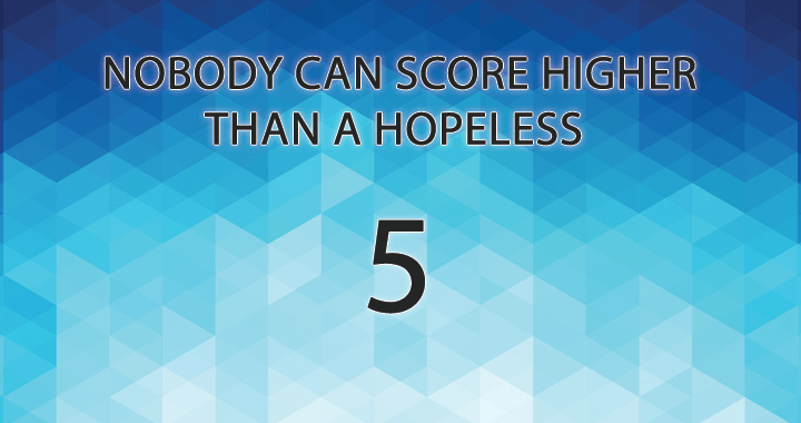 Can you score better than a hopeless 5?