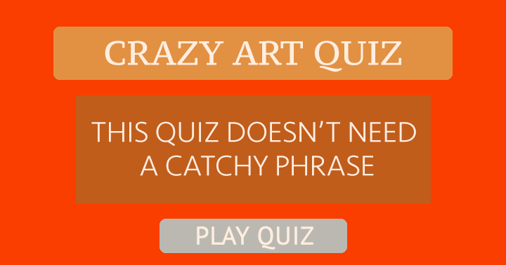 This quiz doesn't need a catchy phrase!