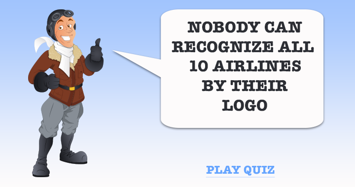 Nobody knows all 10 airlines by their logo