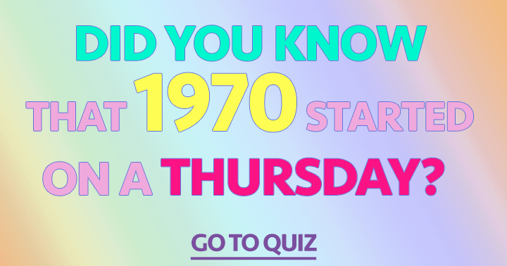 Let's try this again, but now with questions really about the year 1970!