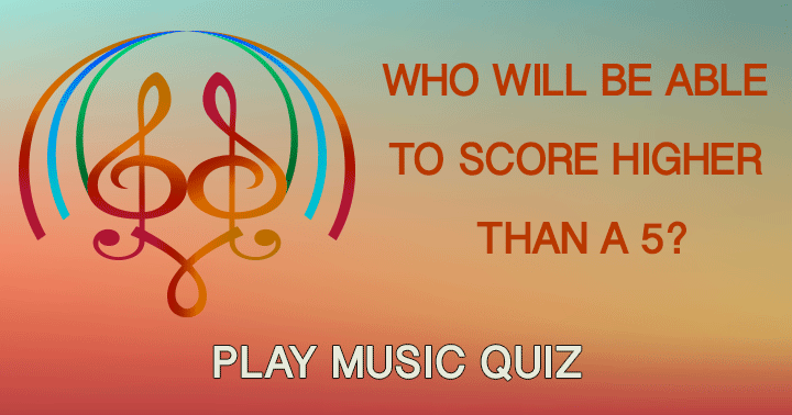 It is hard to score a 5+ in this difficult music quiz!