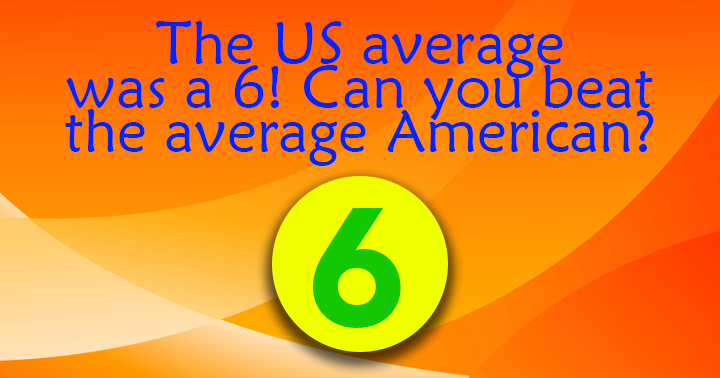 Can you beat the average American in this quiz?