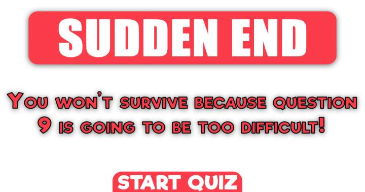 You won't survive this quiz