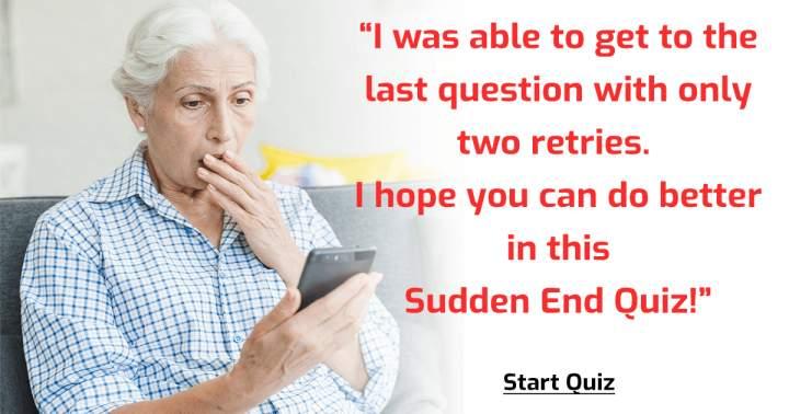 Sudden End Quiz