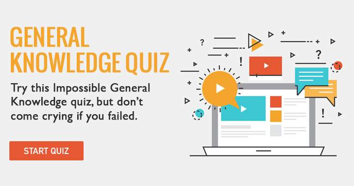 Try this impossible General Knowledge quiz? Don't come crying if you failed!