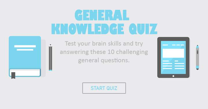 Test your brain skills and try to answer these 10 challenging questions about General Knowledge!