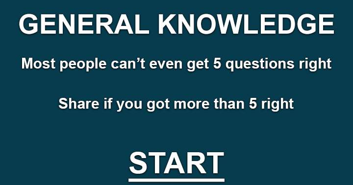Can you score at least 5 out of 10 in this General Knowledge quiz?