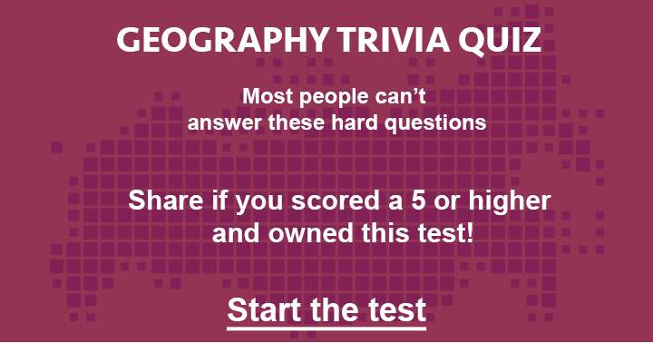 Share if you scored a 5 or higher in this geography quiz.