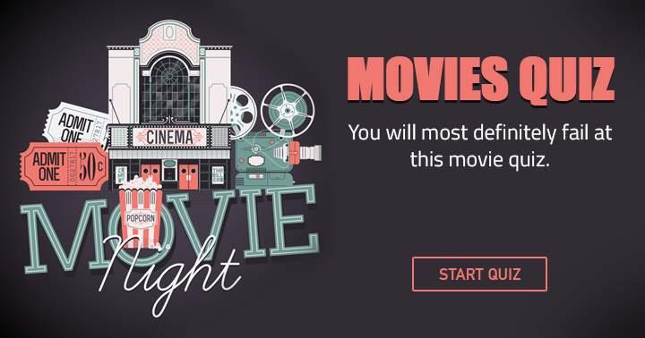 A movie quiz you will fail at!