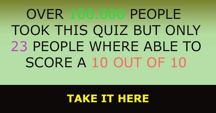 Are you one of the few that can score a perfect 10?