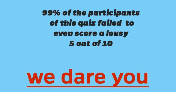 We think you are one of the 99% who fails at this quiz