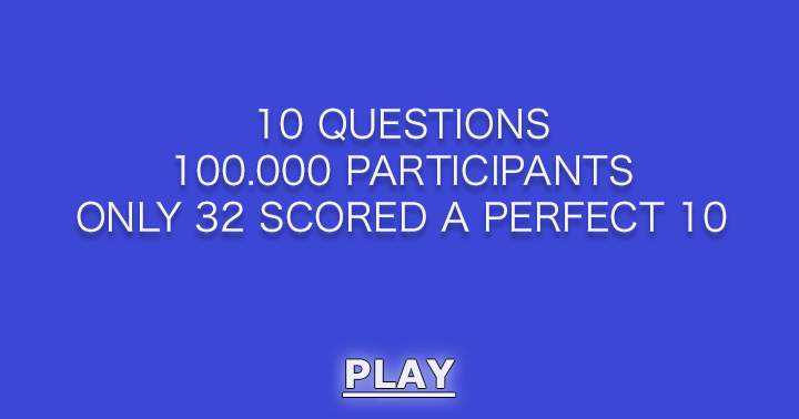 Can you score a perfect 10?, we don't think so.