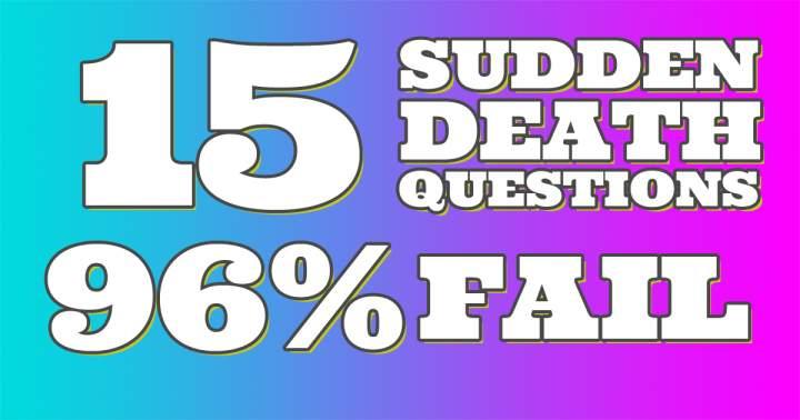 96% Fails in this Sudden Death Quiz