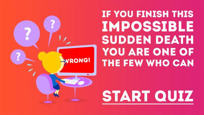 Impossible Sudden Death Quiz