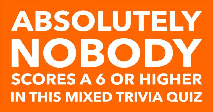 Impossible Mixed Trivia Quiz