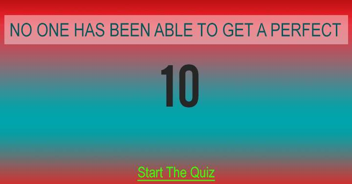 Can you get a perfect 10?